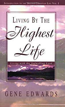 Living by the Highest Life 9780940232464