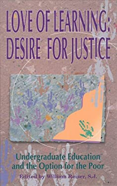 Love of Learning Love of Learning Love of Learning: Desire for Justice Desire for Justice Desire for Justice 9780940866416