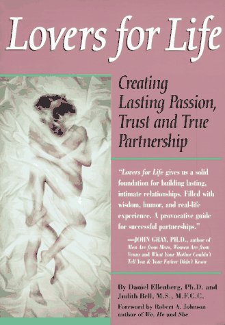 Lovers for Life: Creating Lasting Passion, Trust, and True Partnership 9780944031612