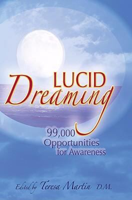 Lucid Dreaming: 99,000 Opportunities for Awareness 9780944386415