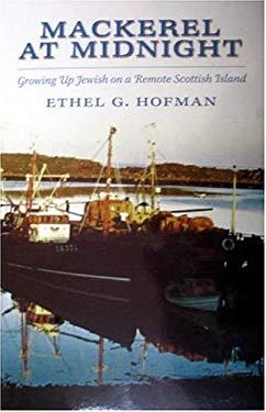 Mackerel at Midnight: Growing Up Jewish on a Remote Scottish Island 9780940159938