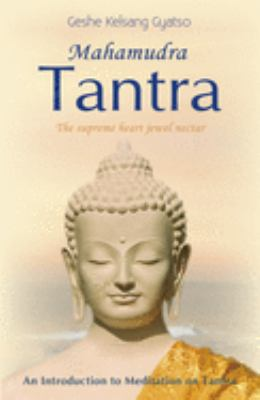 Mahamudra Tantra: The Supreme Heart Jewel Nectar 9780948006937