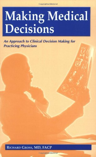 Making Medical Decisions: An Approach to Clinical Decision Making for Practicing Physicians 9780943126753
