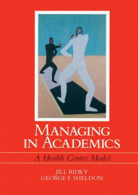Managing in Academics: A Health Center Model 9780942219111