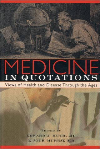 Medicine in Quotations: Views of Health and Disease Through the Ages 9780943126838