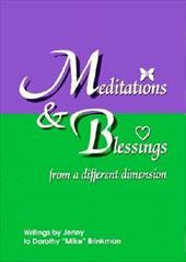 Meditations and Blessings from a Different Dimension