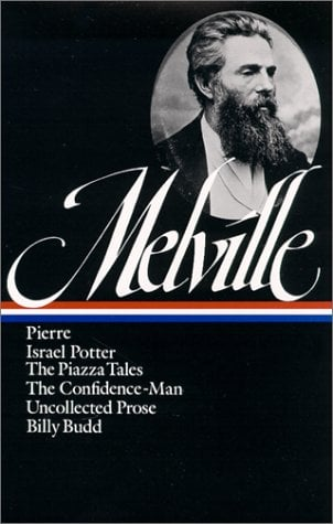 Melville: Pierre, Israel Potter, the Confidence-Man, the Piazza Tale 9780940450240