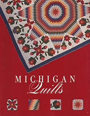 Michigan Quilts: 150 Years of a Textile Tradition 9780944311011