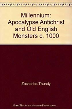 Millennium: Apocalypse and Antichrist and Old English Monsters, C. 1000 A.D. 9780940121515