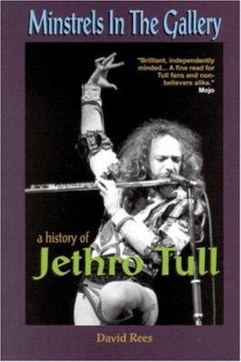 Minstrels in the Gallery: A History of Jethro Tull 9780946719228