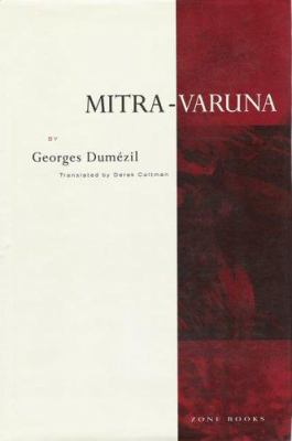 Mitra-Varuna: An Essay on Two Indo-European Representations of Sovereignty 9780942299120
