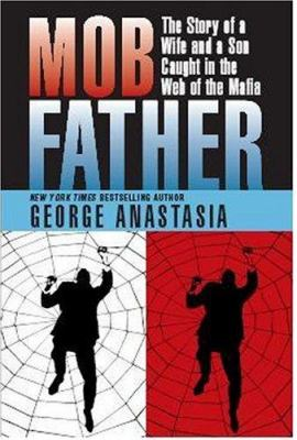 Mobfather: The Story of a Wife and a Son Caught in the Web of the Mafia 9780940159990