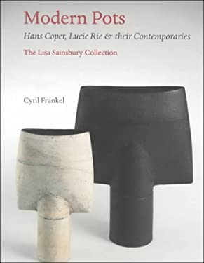Modern Pots: Hans Coper, Lucie Rie and Their Contemporaries 9780946009367