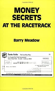 Money Secrets at the Racetrack 9780945322023