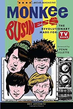 Monkee Business: The Revolutionary Made-For-TV Band 9780943249001