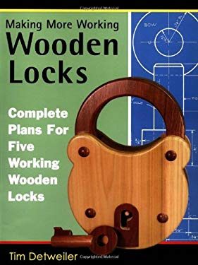 More Working Wooden Locks: Complete Plans for Five Working Wooden Locks 9780941936798