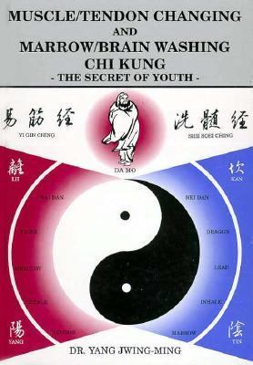 Muscle/Tendon Changing and Marrow/Brain Washing Chi Kung 9780940871175