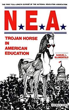 NEA Trojan Horse in America: 9780941995078