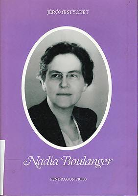 Nadia Boulanger - Spycket, Jerome / Shriver, M. M.