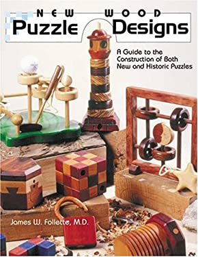 New Wood Puzzle Designs: A Guide to the Construction of Both New and Historic Puzzles 9780941936576