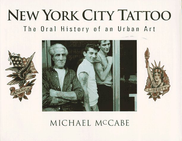 New York City Tattoo: The Oral History of an Urban Art 9780945367208