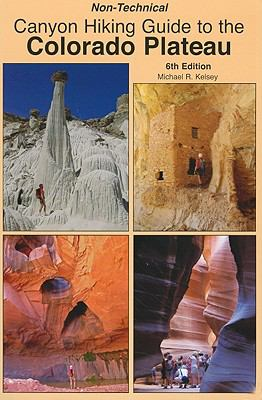 Non-Technical Canyon Hiking Guide to the Colorado Plateau 9780944510278