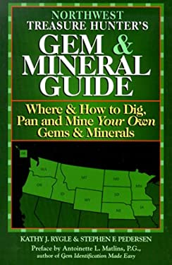 Northwest Treasure Hunter's Gem & Mineral Guide: Where & How to Dig, Pan, and Mine Your Own Gems & Minerals - 4 Volumes 9780943763248