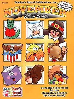 November Idea Book: A Creative Idea Book for the Elementary Teacher, PS-6