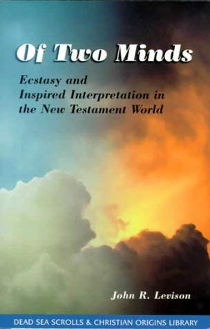 Of Two Minds: Ecstasy and Inspired Interpretation in Early Judaism, Volume 1 9780941037747