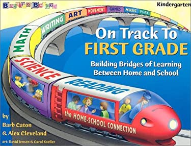 On Track to First Grade: Building Bridges of Learning Between Home and School 9780943452340