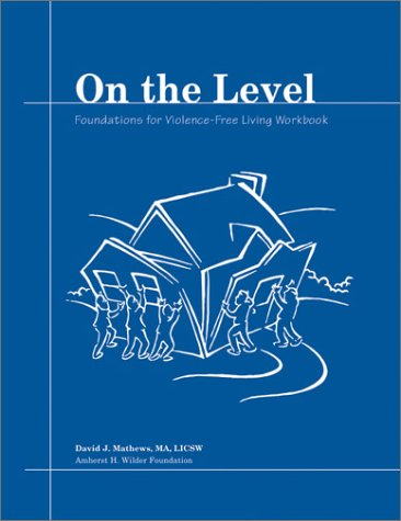 On the Level: Foundations for Violence-Free Living 9780940069060