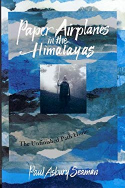 Paper Airplanes in the Himalayas: Following the Unfinished Pathway Home