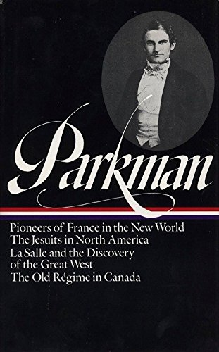 Parkman: France and England in North America Vol 1: Volume 1 9780940450103
