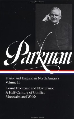 Parkman: France and England in North America Vol 2: Volume 2 9780940450110
