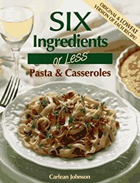 Six Ingredients or Less: Pasta & Cass. 9780942878042