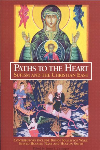 Paths to the Heart: Sufism and the Christian East 9780941532433