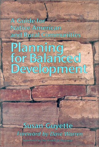 Planning for Balanced Development: A Guide for Native American and Rural Communities 9780940666641