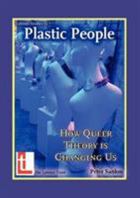 Plastic People: How Queer Theory Is Changing Us 9780946307838