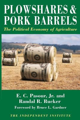 Plowshares and Pork Barrels: The Political Economy of Agriculture 9780945999034