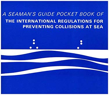 Pocket Book of the International Regulations for Preventing Collisions at Sea: A Seaman's Guide 9780948254062