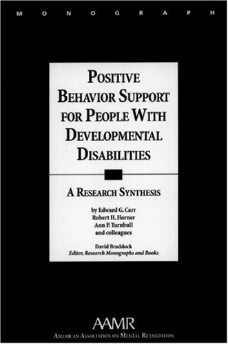 Positive Behavior Support for People with Developmental Disabilities: A Research Synthesis 9780940898608