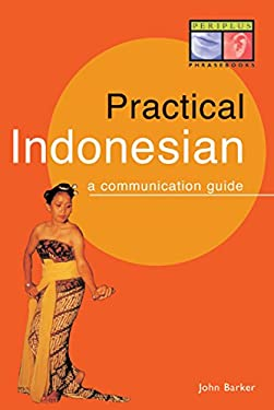 Practical Indonesian Phrasebook: A Communication Guide 9780945971528