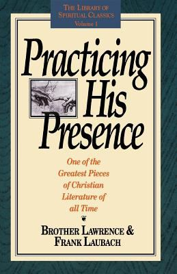 Practicing His Presence - Brother Lawrence / Laubach, Frank C. / Edwards, Gene