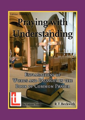 Praying with Understanding: Explanations of Words and Passages in the Book of Common Prayer 9780946307913