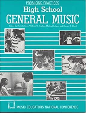 Promising Practices: High School General Music 9780940796652