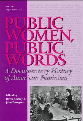 Public Women, Public Words: A Documentary History of American Feminism 9780945612445