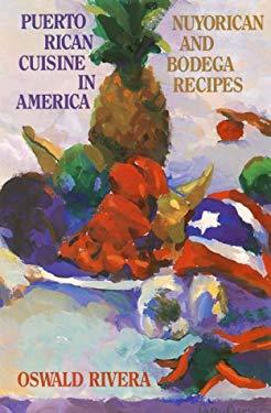 Puerto Rican Cuisine in America: Nuyorican and Bodega Recipes 9780941423847
