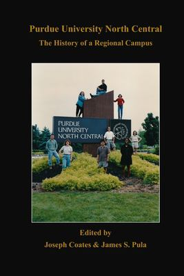 Purdue University North Central: The History of a Regional Campus