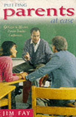 Putting Parents at Ease: 9 Keys to Effective Parent-Teacher Conferences 9780944634974