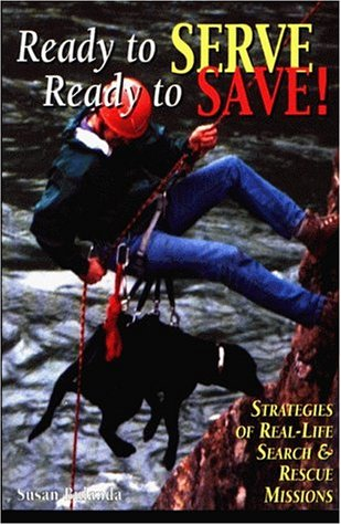 Ready to Serve, Ready to Save: Strategies of Real-Life Search and Rescue Missions 9780944875636